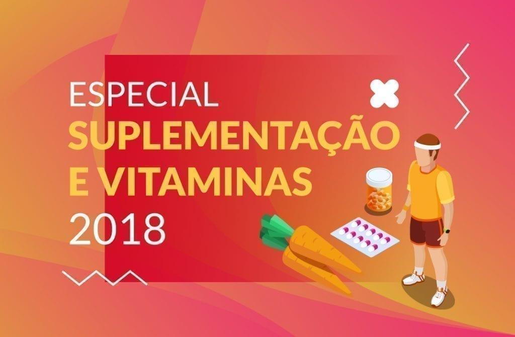 Especial Suplementação e Vitaminas 2018