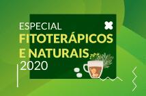 Especial Fitoterápicos e Naturais 2020