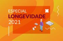 Especial Longevidade - 2021